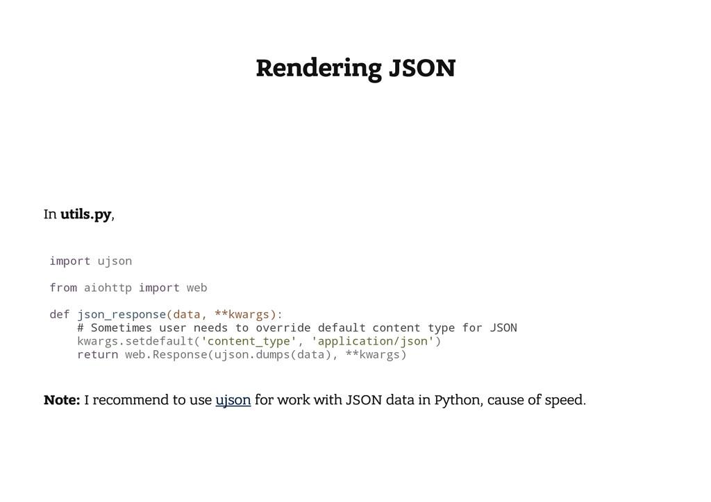 Rendering JSON In utils.py, i m p o r t u j s o...