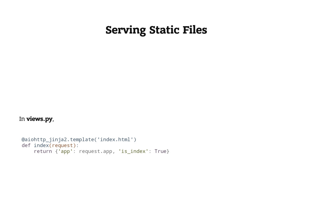 Serving Static Files In views.py, @ a i o h t t...
