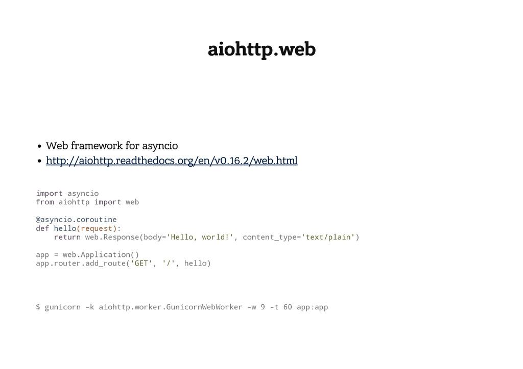 aiohttp.web Web framework for asyncio http://ai...