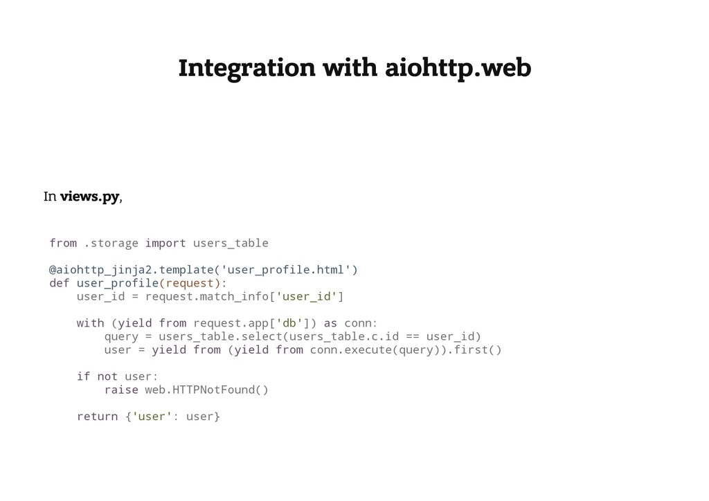 Integration with aiohttp.web In views.py, f r o...