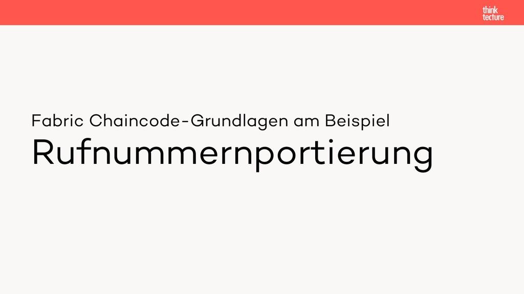 Fabric Chaincode-Grundlagen am Beispiel Rufnumm...