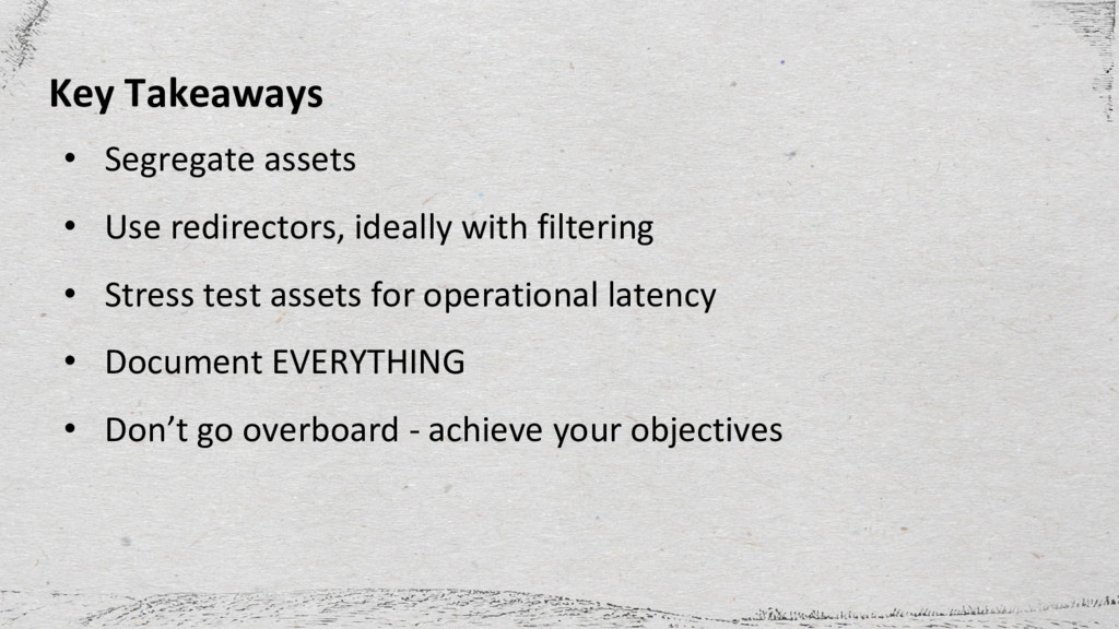 Key Takeaways • Segregate assets • Use redirect...