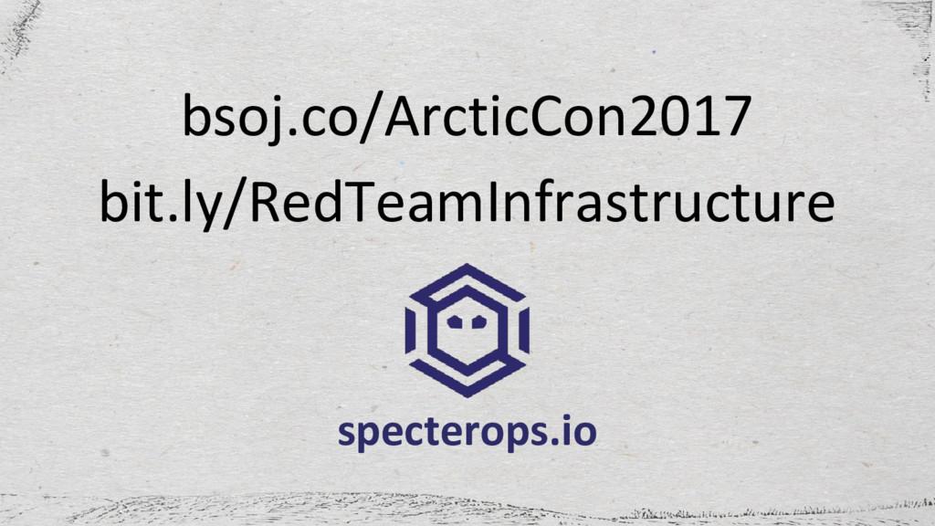 bit.ly/RedTeamInfrastructure specterops.io bsoj...