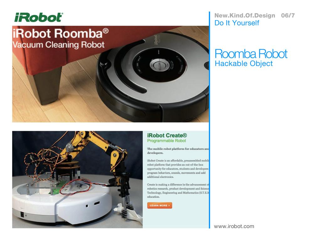 www.irobot.com Hackable Object Roomba Robot Do ...