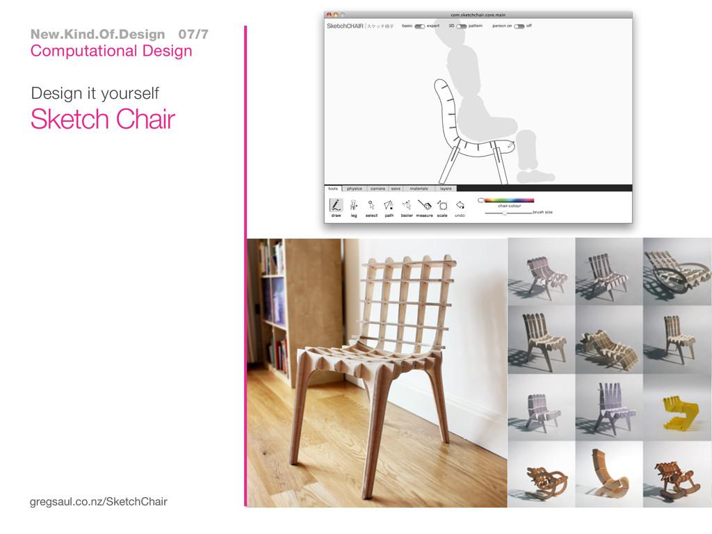 Design it yourself gregsaul.co.nz/SketchChair S...