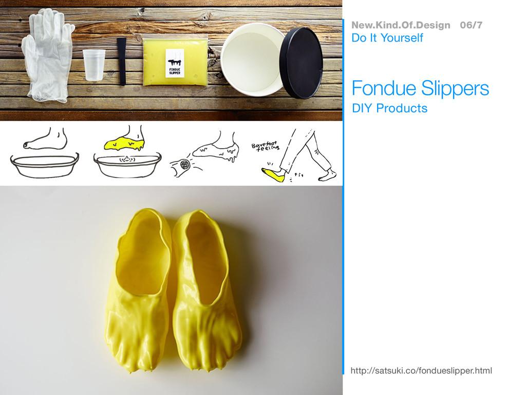 http://satsuki.co/fondueslipper.html DIY Produc...