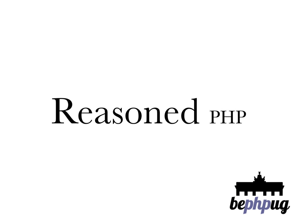 Reasoned PHP