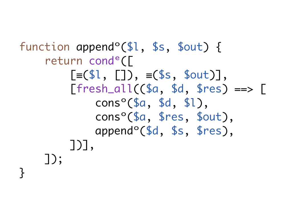 function appendᵒ($l, $s, $out) { return condᵉ([...