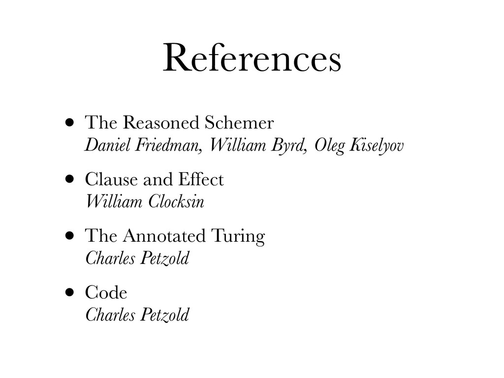 References • The Reasoned Schemer