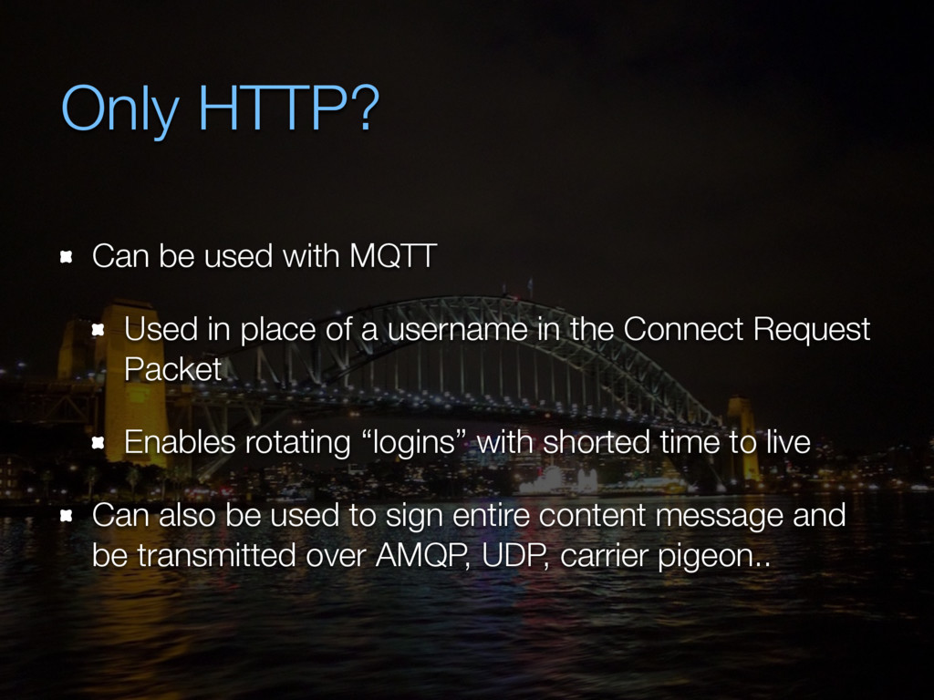 Only HTTP? Can be used with MQTT Used in place ...