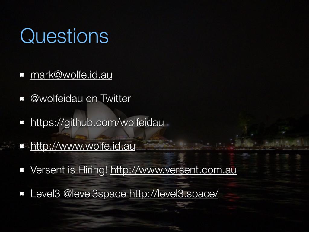 Questions mark@wolfe.id.au @wolfeidau on Twitte...