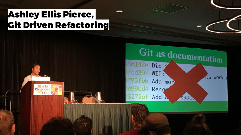 Ashley Ellis Pierce, Git Driven Refactoring