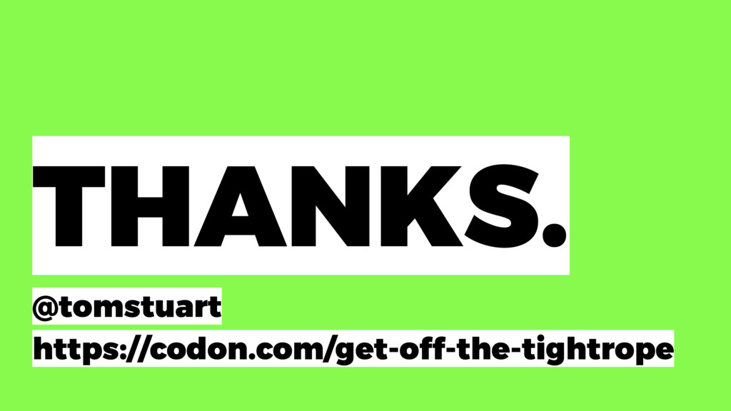 https://codon.com/get-off-the-tightrope THANKS....