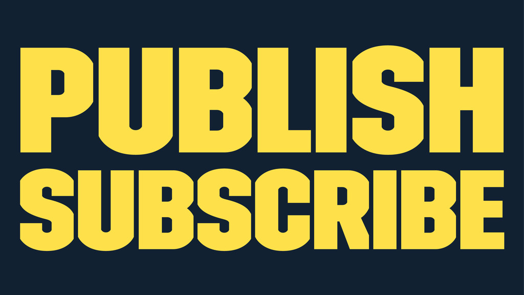 Publish Subscribe