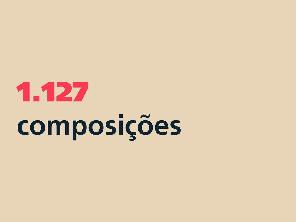 1.127 composições