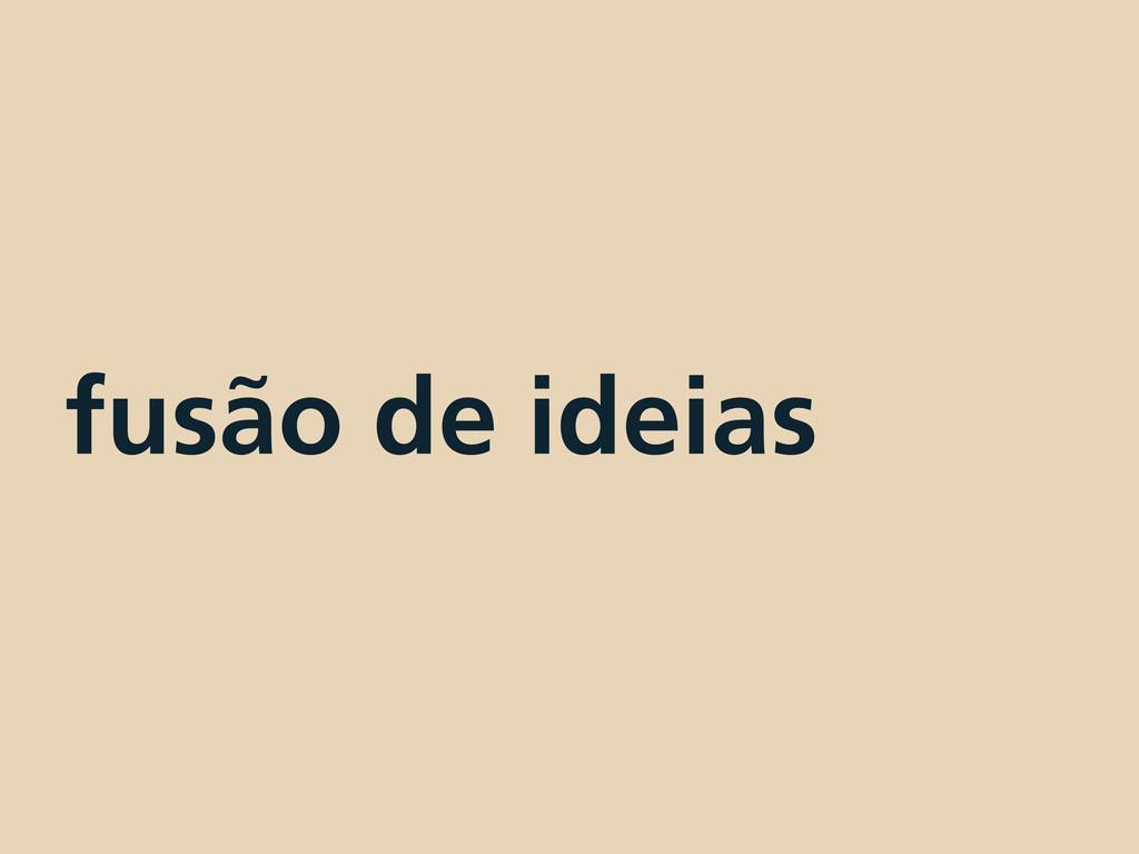 fusão de ideias