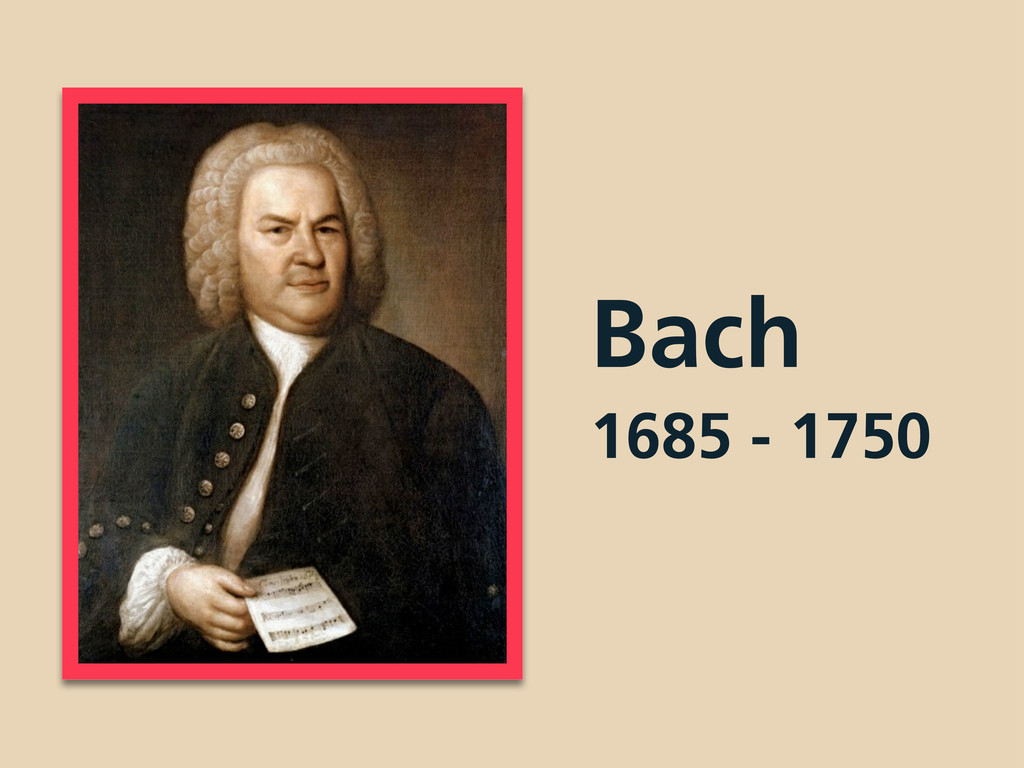 Bach 1685 - 1750