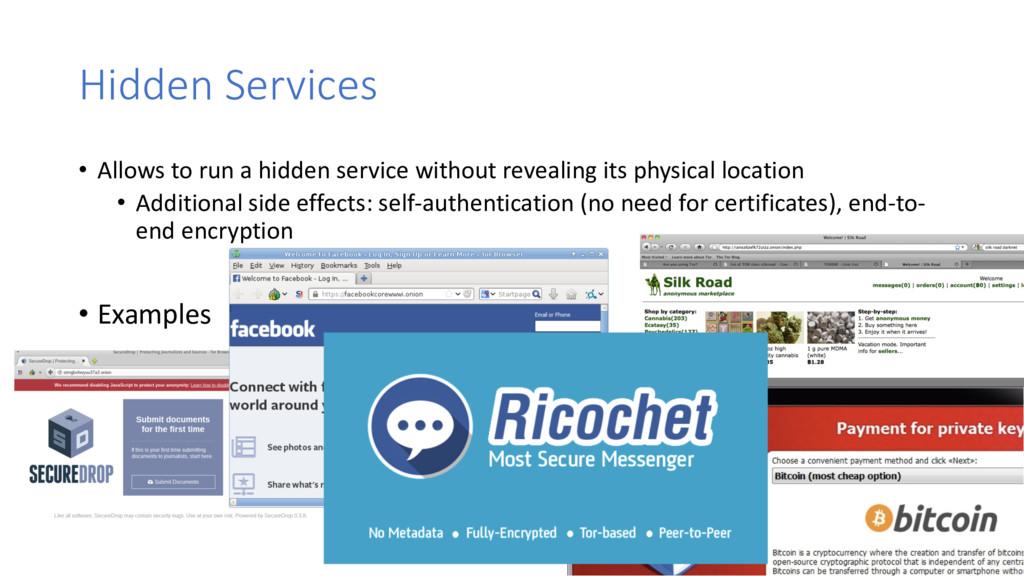 Hidden Services • Allows to run a hidden servic...