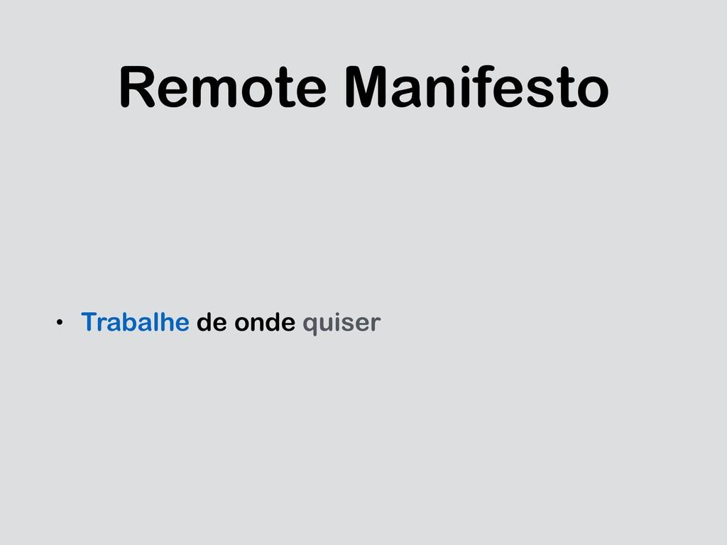 Remote Manifesto • Trabalhe de onde quiser