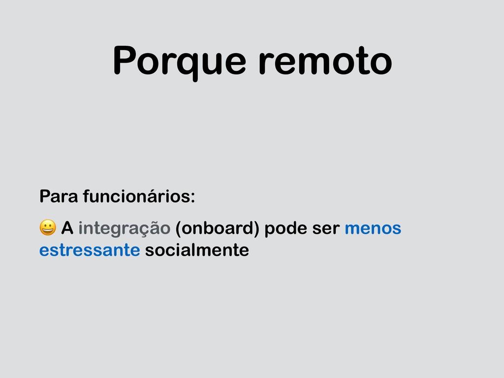 Porque remoto Para funcionários:  A integração ...
