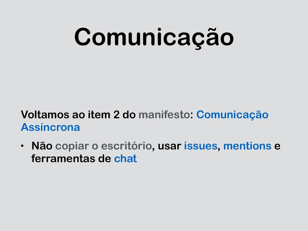 Comunicação Voltamos ao item 2 do manifesto: Co...