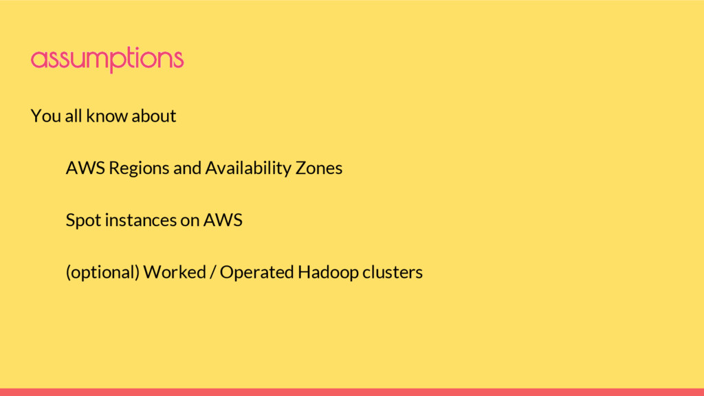 assumptions You all know about AWS Regions and ...