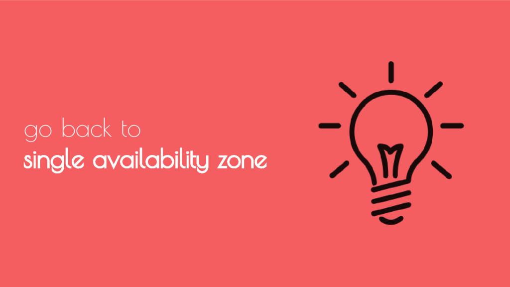 go back to single availability zone
