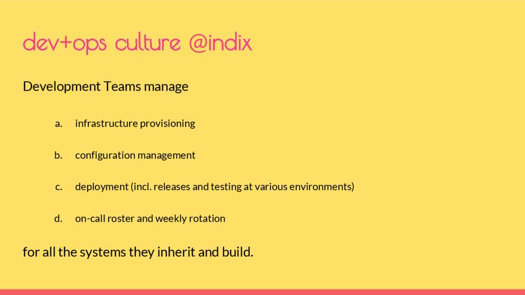 dev+ops culture @indix Development Teams manage...