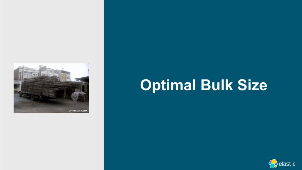 Optimal Bulk Size