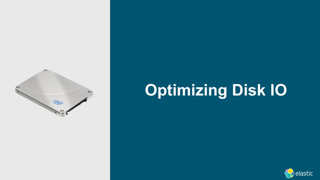 Optimizing Disk IO
