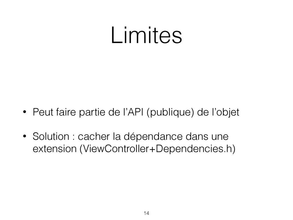Limites • Peut faire partie de l'API (publique)...