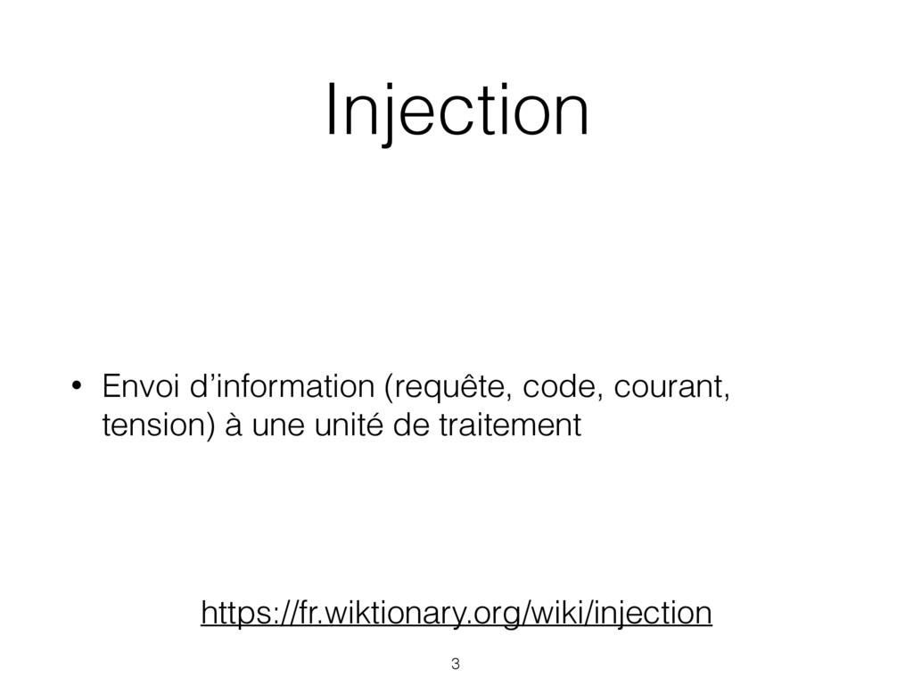 Injection • Envoi d'information (requête, code,...