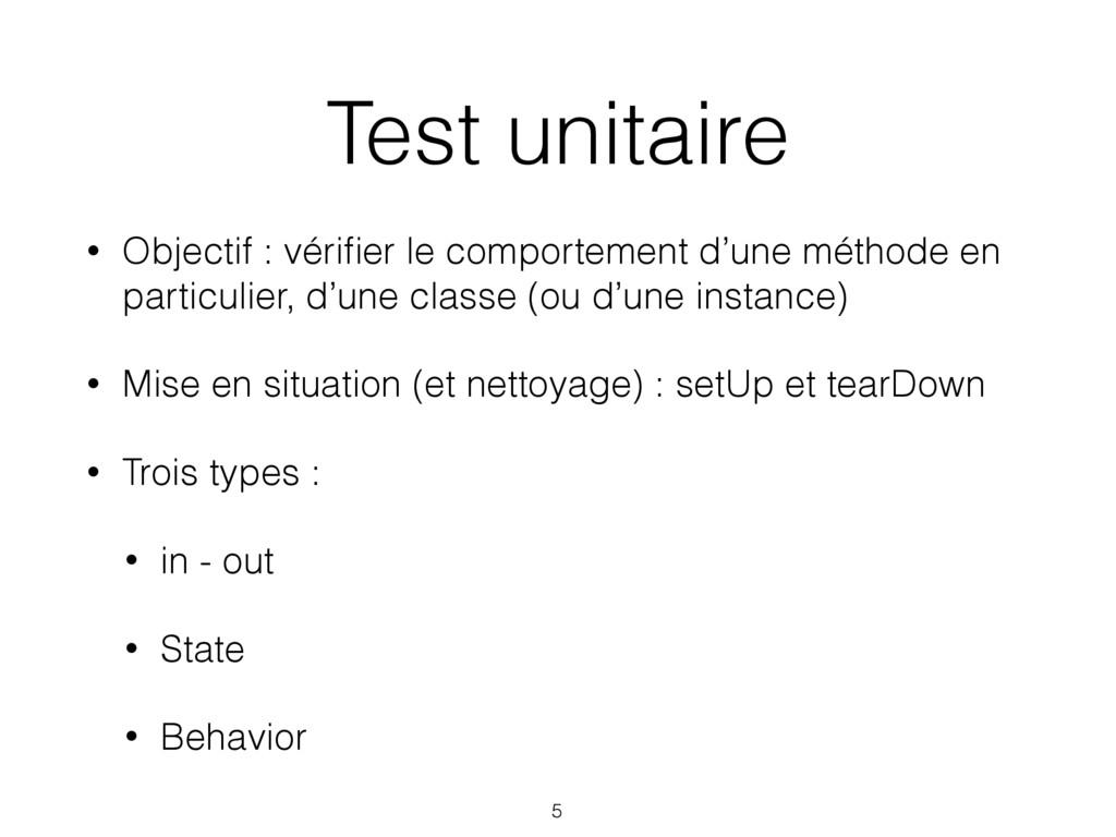 Test unitaire • Objectif : vérifier le comportem...
