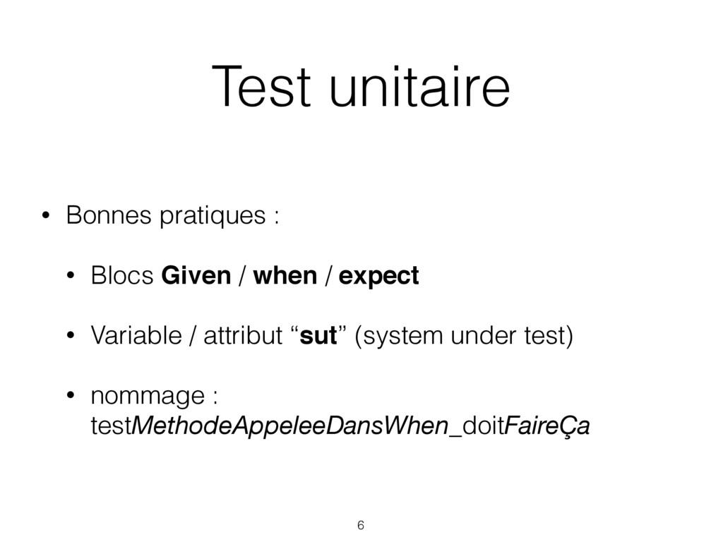 Test unitaire • Bonnes pratiques : • Blocs Give...