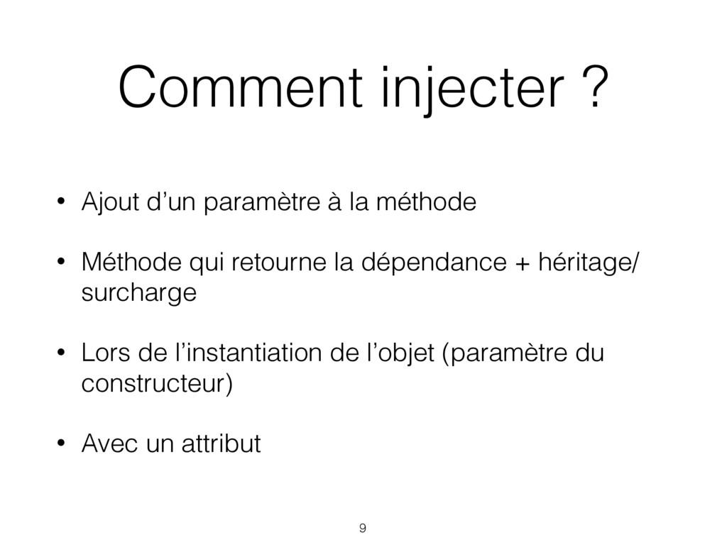 Comment injecter ? • Ajout d'un paramètre à la ...