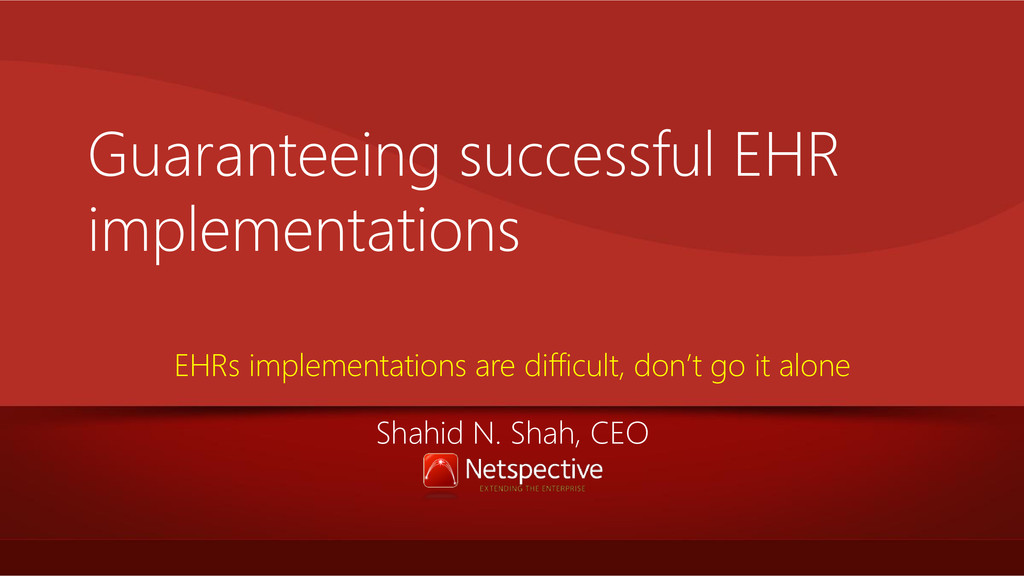 Guaranteeing successful EHR implementations EHR...