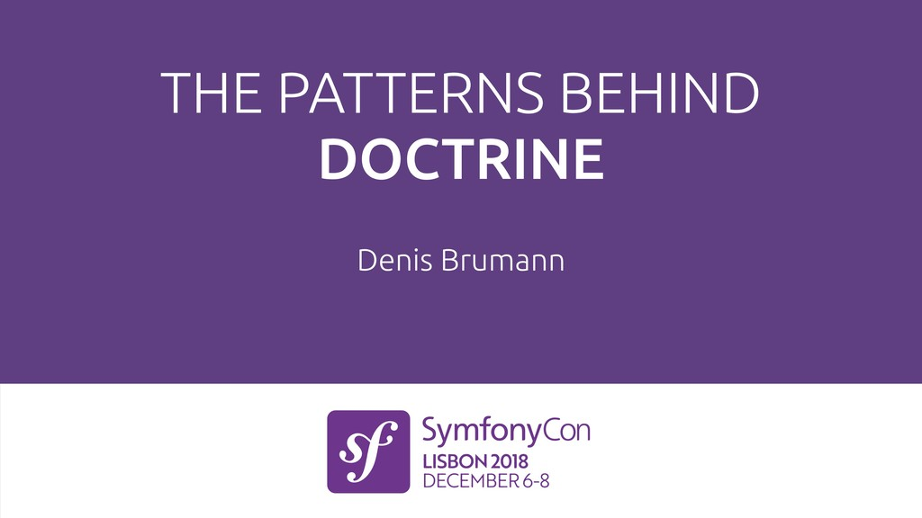 THE PATTERNS BEHIND DOCTRINE Denis Brumann