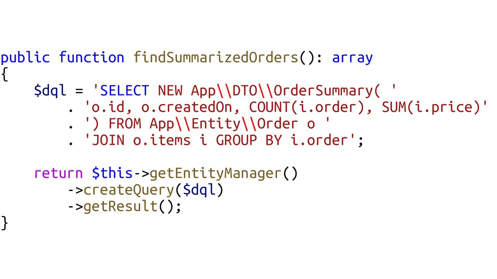public function findSummarizedOrders(): array {...