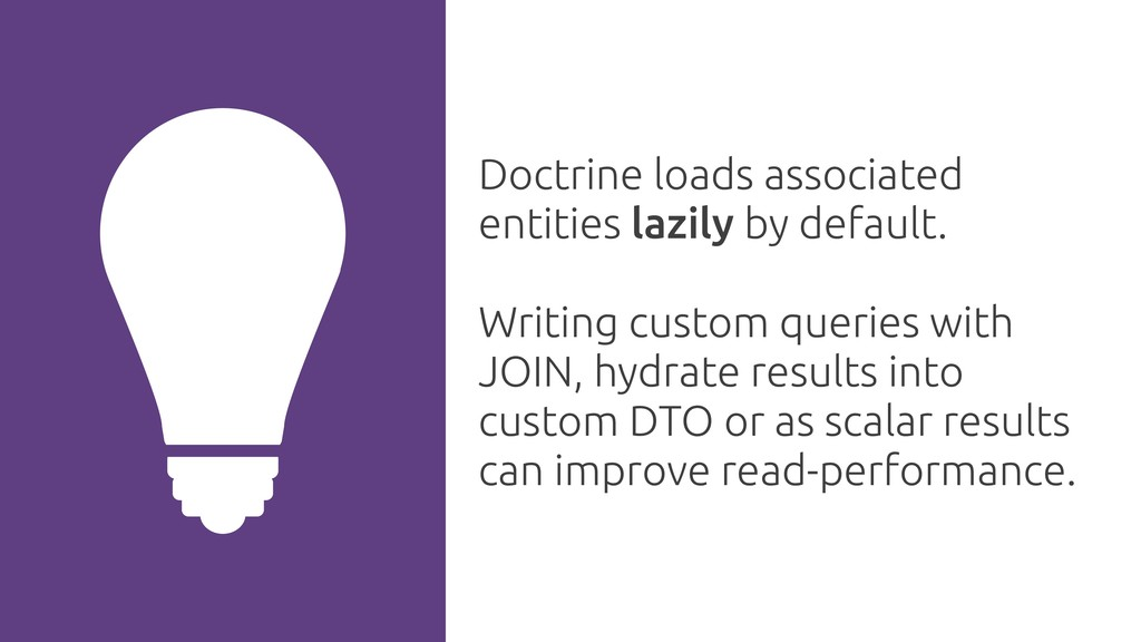 Doctrine loads associated entities lazily by de...