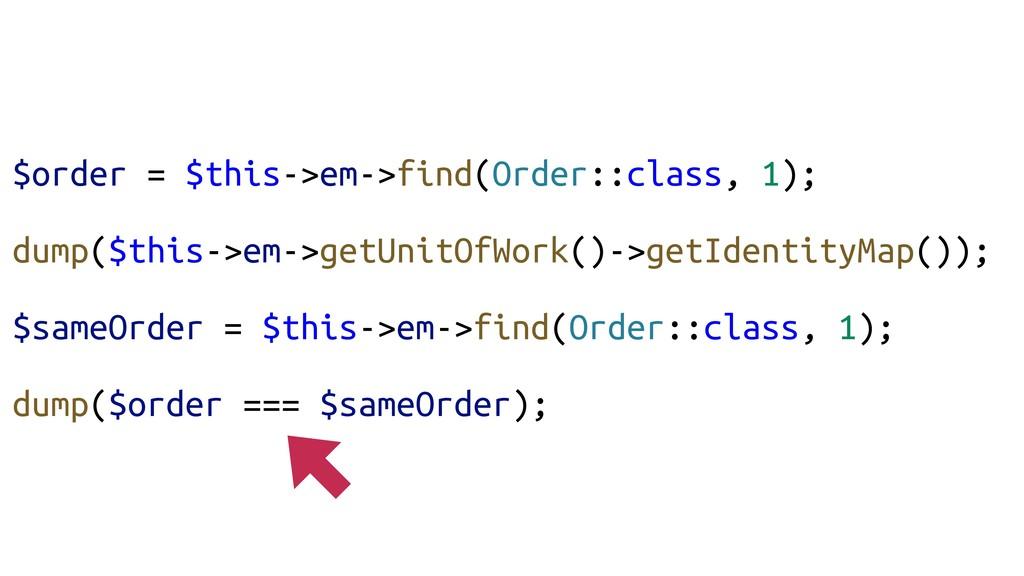 $order = $this->em->find(Order::class, 1); dump...