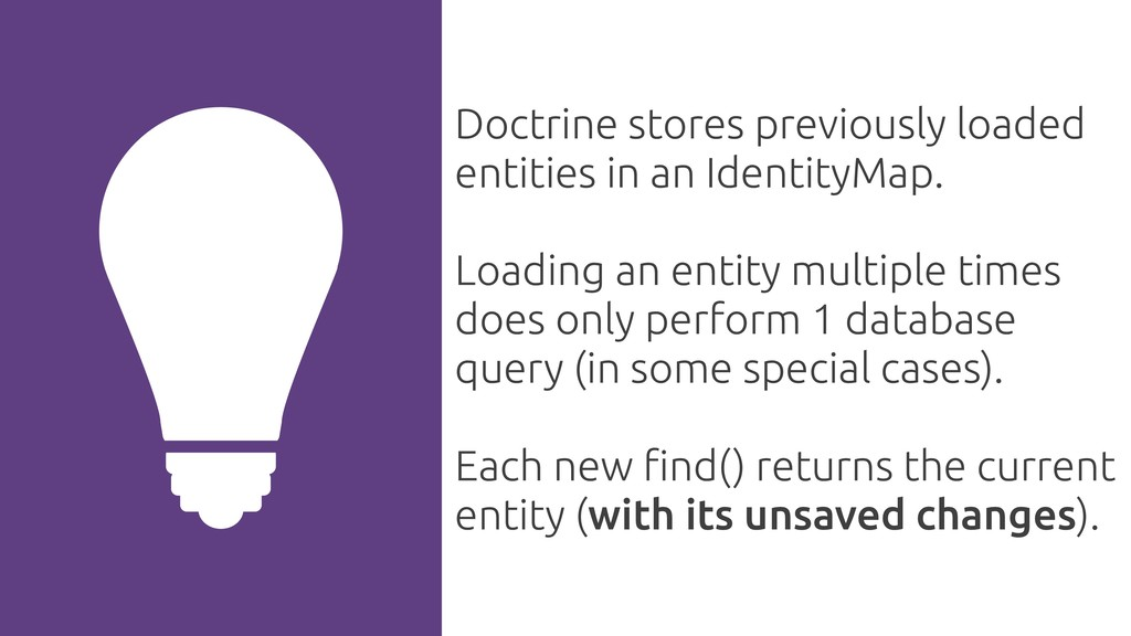 Doctrine stores previously loaded entities in a...