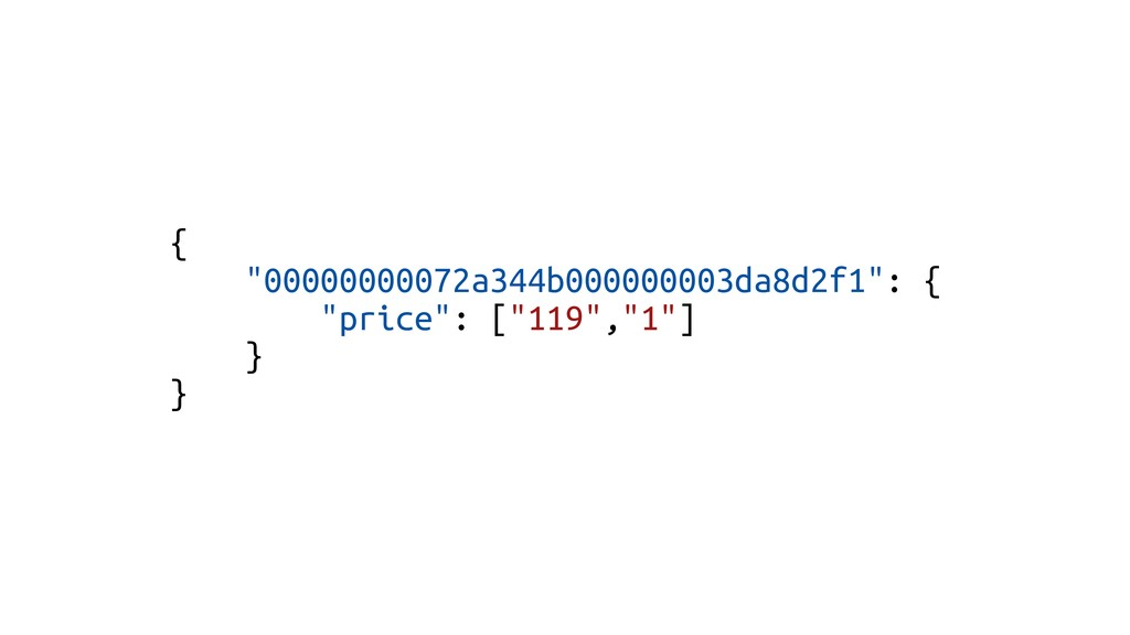 """{ """"00000000072a344b000000003da8d2f1"""": { """"price""""..."""
