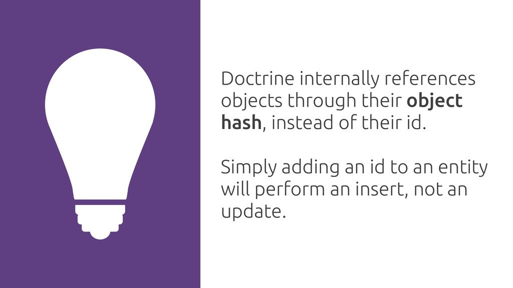 Doctrine internally references objects through ...