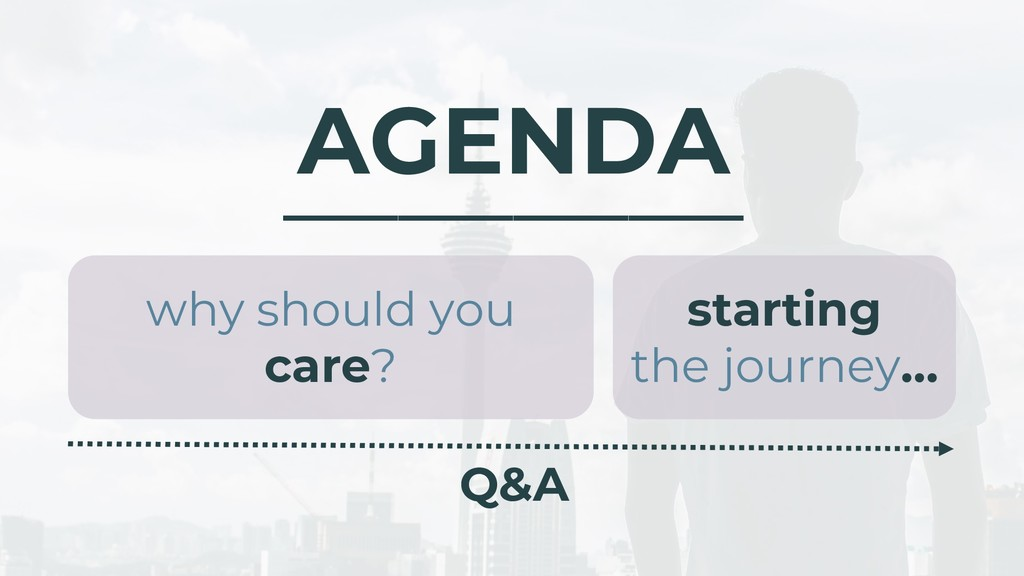 AGENDA ________________ why should you care? st...