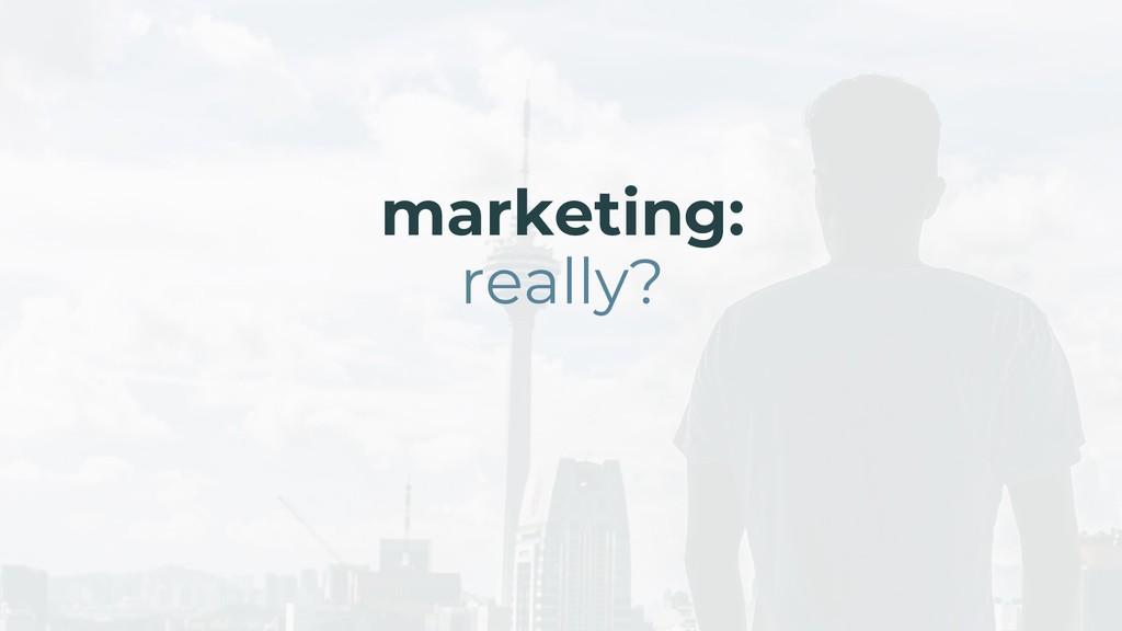 marketing: really?