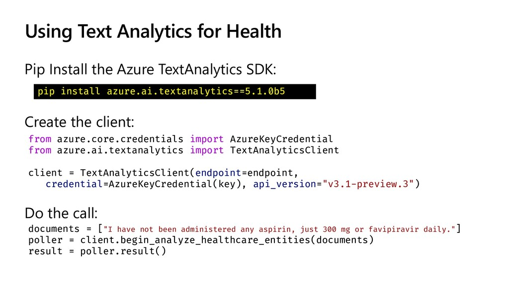 Using Text Analytics for Health Pip Install the...