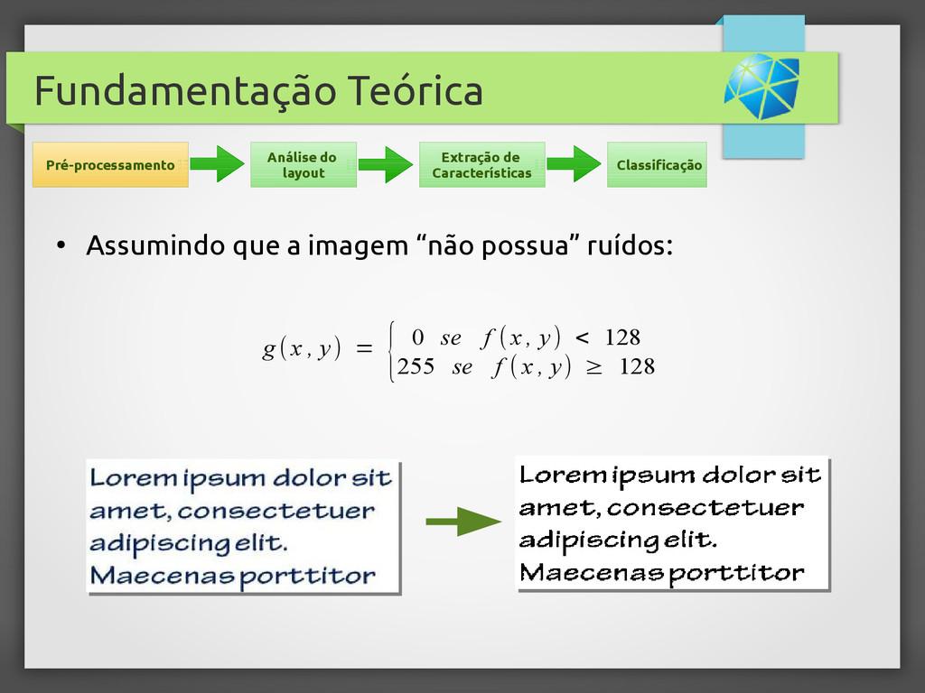 Fundamentação Teórica g(x , y) = { 0 se f (x , ...