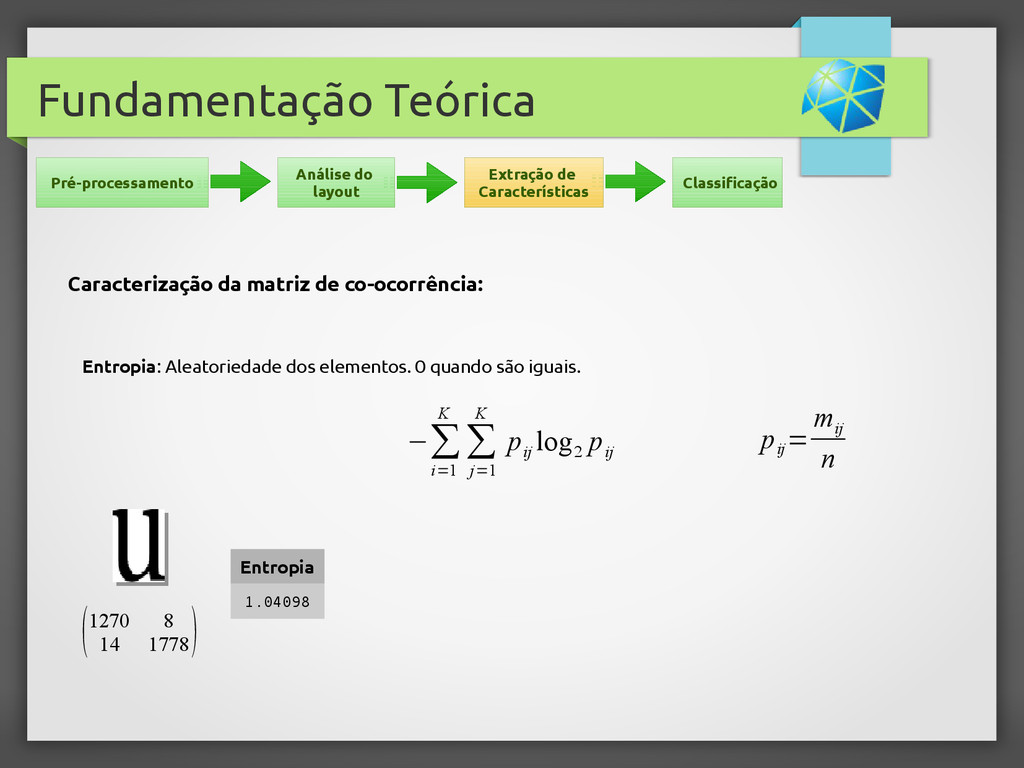 Fundamentação Teórica Entropia: Aleatoriedade d...