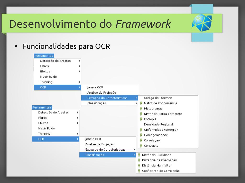Desenvolvimento do Framework ● Funcionalidades ...