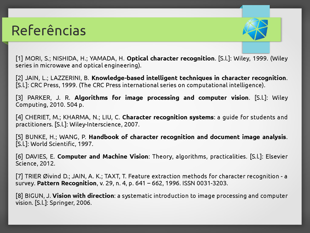 Referências [1] MORI, S.; NISHIDA, H.; YAMADA, ...